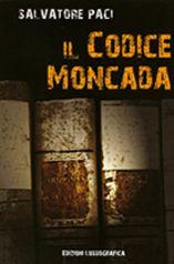 Il Codice Moncada è il terzo libro della saga ambientata a Caltanissetta (Sicilia)